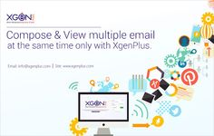 Get smarter and faster with time Compose and view multiple email at the same time only with +XgenPlus .
