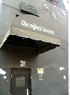 The Viper Room, Sunset Blvd, Los Angeles . one of our favorite clubs
