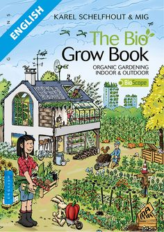 The Bio Grow Book by Karel Schelfhout & Mig  http://www.mamaeditions.net/catalogue.html#9782845941311