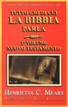 Tutto ciò di cui la Bibbia parla - 2° Volume - Nuovo Testamento - Henrietta C. Mears  (Autore)