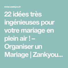 22 idées très ingénieuses pour votre mariage en plein air ! – Organiser un Mariage | Zankyou France