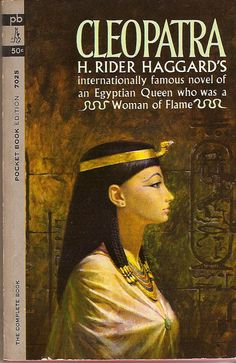 Cleopatra from the cover of a vintage paperback by H. Egyptian Beauty, Egyptian Queen, Ancient Egyptian Art, Egyptian Fashion, Alexander The Great Death, H Rider Haggard, The Bible Movie, House Of The Rising Sun, War Novels