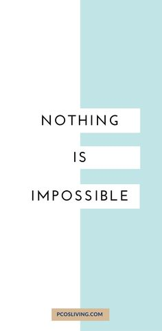 Nothing is impossible. // Believe in yourself // PCOS Inspiration // Motivational Quotes // Stay Strong // Have faith   PCOSLiving.com