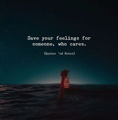 Positive Quotes : QUOTATION – Image : Quotes Of the day – Description Save your feelings for someone. Sharing is Power – Don't forget to share this quote ! Life Quotes Love, Home Quotes And Sayings, Quotes And Notes, True Quotes, Words Quotes, Best Quotes, Motivational Quotes, Inspirational Quotes, Good Relationship Quotes