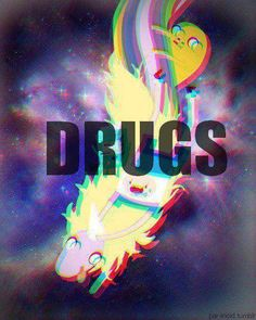 Drugs time.