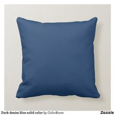 Dark denim blue solid color throw pillow Navy Blue Pillows, Grey Throw Pillows, Fall Pillows, Blue Cushions, Dark Blue Grey, Greyish Blue, Deep Blue, Blue Throws, Blue Accents