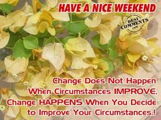 Have A Nice Weekend All | Have a nice weekend