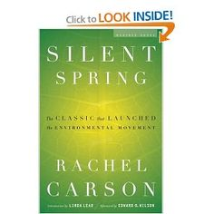 Silent Spring by Rachel Carson (the book which inspired a generation of environmental activists)