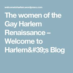 The women of the Gay Harlem Renaissance – Welcome to Harlem's Blog