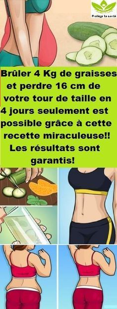 Brûler 4 Kg de graisses et perdre 16 cm de votre tour de taille en 4 jours seulement est possible grâce à cette recette miraculeuse ! Les résultats sont garantis!