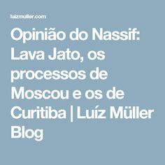 Opinião do Nassif: Lava Jato, os processos de Moscou e os de Curitiba | Luíz Müller Blog
