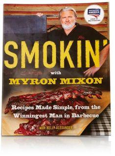 Smokin'   with Myron Mixon Barbecue Recipe Book
