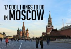 17 cool things to do in Moscow