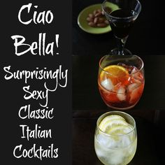 Italian cocktails cover Ciao Bella! Surprisingly Sexy Classic Italian Cocktails >>> Perfect for a great weekend. I LOVE the spritz!
