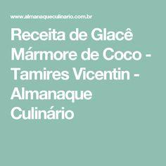 Receita de Glacê Mármore de Coco - Tamires Vicentin - Almanaque Culinário