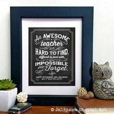 An awesome teacher is hard to find, difficult to part with, and impossible to forget - Quote Saying PERSONALIZED Printable Teacher Gift Chalkboard Wall Art by Jalipeno on Etsy. The perfect last minute teacher gift or colleague gift idea for that special mentor in your life - for retirement, farewell, moving away, graduation, job change, etc. Check the shop for more printable retirement gifts / thank you gifts / mentor gifts / goodbye gifts!