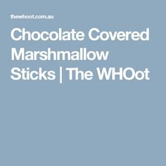 Chocolate Covered Marshmallow Sticks | The WHOot