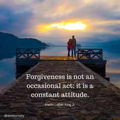 Forgiveness is not an occasional act; it is a constant attitude. - Martin Luther King Jr.  Who can you forgive today?  Your day would be better for it.  #leadership #coaching #relationships #MLK50