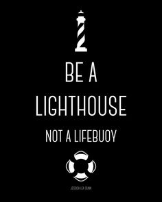 Free Printable: Be a Lighthouse not a Lifebuoy | quote wall art