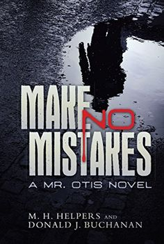 Make No Mistakes: A Mr. Otis Novel (A. Mr. Otis Novel Boo... https://www.amazon.com/dp/B01N3AAV2Z/ref=cm_sw_r_pi_dp_x_ASI0zb5K7BKKR