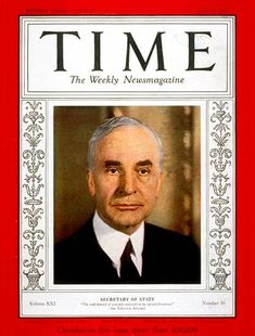 TIME Cover: Cordell Hull, 1945 Nobel Peace Prize Winner - The Secretary of State under FDR was responsible for negotiating many of the agreements that were part of the Good Neighbor Policy. Organizing Pan-American conferences to reach economic and defense agreements, Hull shaped major policies that ensured further U.S. domination of the Western Hemisphere. Hull also played a role in dealing with issues in Cuba, Panama, and Mexico, amongst others. Good Neighbor Policy, American Conference, Time Magazine, Magazine Covers, Circulation, Stem Projects, Axis Powers, American Country, Research Paper