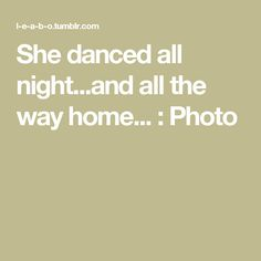 She danced all night...and all the way home... : Photo