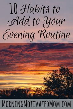 10 Habits to Add to Your Evening Routine. Make Over Your Evenings with these 10 tips for the perfect evening routine. Night Time Routine, Evening Routine, Morning Routines, Bedtime Routines, Morning Habits, Daily Routines, Good Habits, Healthy Habits, Healthy Tips