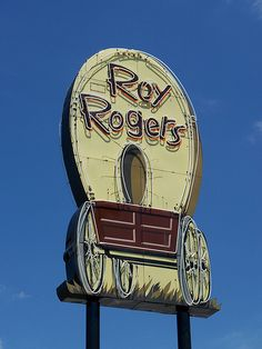 I miss Roy Rogers restaurants!