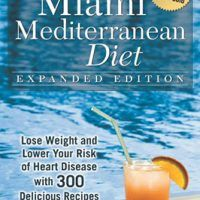 The Miami Mediterranean Diet: Lose Weight and Lower Your Risk of Heart Disease with 300 Delicious Recipes by Michael Ozner,…, topcookbox.com