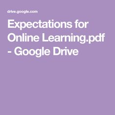 Expectations for Online Learning.pdf - Google Drive Google Drive, Pdf, Learning, Studying, Study, Teaching
