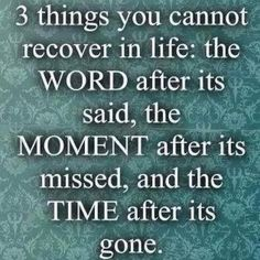Time is a finite, irrecoverable resource... Use it wisely