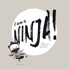 I am a NINJA! by Aaron Randy https://www.amazon.co.uk/dp/B073QX435Y/ref=cm_sw_r_pi_dp_x_Dt.xzb3389HDP