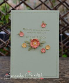 Floral Get Well by pandacream - Cards and Paper Crafts at Splitcoaststampers