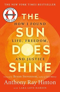 Télécharger ou Lire en Ligne The Sun Does Shine Livre Gratuit PDF/ePub - Anthony Ray Hinton & Lara Love Hardin, Oprah's Book Club Summer 2018 Selection The Instant New York Times Bestseller A powerful, revealing story of hope,. Believe, Free Pdf Books, Free Ebooks, Ebooks Online, Oprah, New York Times, The Power Of Reading, Bryan Stevenson, Journey
