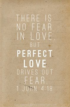 Perfect love drives out fear - Lords Plan -Best Inspirational Verses