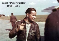 "Josef ""Pips"" Priller born 1915 Ingolstadt died 1961 Bobing. Credited with 101 victories over the Western Front he received the Knight's Cross of the Iron Cross with Oakleaves and Swords ~"
