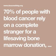 70% of people with blood cancer rely on a complete stranger for a lifesaving bone marrow donation, but not everyone has equal chances of finding a match. Take this quiz to find out if you could save a life!