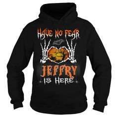 Halloween Shirts JEFFRY is here Name Halloween Tshirt #gift #ideas #Popular #Everything #Videos #Shop #Animals #pets #Architecture #Art #Cars #motorcycles #Celebrities #DIY #crafts #Design #Education #Entertainment #Food #drink #Gardening #Geek #Hair #beauty #Health #fitness #History #Holidays #events #Home decor #Humor #Illustrations #posters #Kids #parenting #Men #Outdoors #Photography #Products #Quotes #Science #nature #Sports #Tattoos #Technology #Travel #Weddings #Women