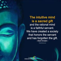The Intuitive Mind Is A Sacred Gift - https://themindsjournal.com/the-intuitive-mind-is-a-sacred-gift/