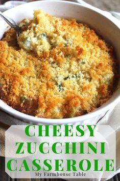 Easy Cheesy Zucchini Casserole - My Farmhouse Table Best Zucchini Recipes, Veggie Recipes, Vegetarian Recipes, Squash Zucchini Recipes, Frozen Vegetable Recipes, Yellow Zucchini Recipes, Shredded Zucchini Recipes, Tilapia Recipes, Cheesy Recipes