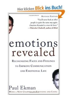 Emotions Revealed: Recognizing Faces and Feelings to Improve Communication and Emotional Life: Amazon.de: Paul Ekman: Englische Bücher