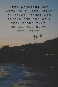 Keep honoring God with your life, stay in peace, trust His timing and God will open doors that no man can shut.