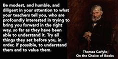 Thomas Carlyle quote on humble learning openness On the Choice of Books Thomas Carlyle, Christian Faith, Leadership, Things To Come, Openness, Learning, Quotes, Books, Quotations
