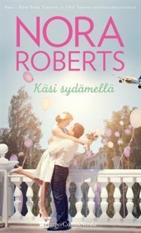 Nora Roberts: Käsi sydämellä Nora Roberts