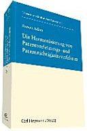 Die Harmonisierung von Patentverletzungs- und Patentnichtigkeitsverfahren.    Carl Heymanns, 2015