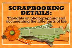 "Scrapbooking something ""little"" is a great way to capture those small things that are fun to look back on in future years."