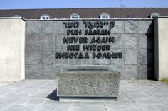 Dachau Concentration Camp.  In almost every language, around the monument, is written over, and over, and over...NEVER AGAIN.   Like a prayer for forgiveness to every nation on earth, and a solemn reminder to every descendant of every human forever.  Very moving.