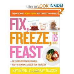 Fix, Freeze, Feast - Perfect for summer!