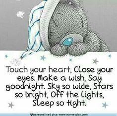 ♥ Tatty Teddy ♥ Touch your heart. Good Night Messages, Good Night Quotes, Good Morning Good Night, Morning Quotes, Teddy Bear Quotes, Teddy Bear Pictures, Blue Nose Friends, Good Night Sweet Dreams, Quilt Labels