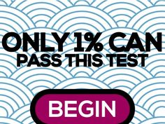 Are you one of those people? Can you outsmart the world with your brain? Do you have the brain power and the knowledge to attack this test? Do you really think this is too easy? This test contains 12 questions and only 2 results, it's either you pass or you fail. It has random questions about everything, it is not a specific subject. It is meant to be challenging. Are you up for the challenge? Take it now! - more quizzes: www.theQuizMania.com | Personality Quizzes, Education Quizzes, and…